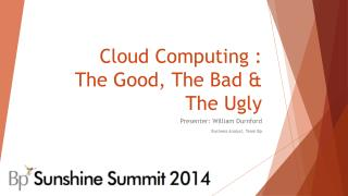 Cloud Computing :  The Good, The Bad & The Ugly