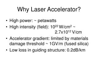Why Laser Accelerator?