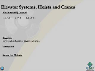 ACADs (08-006)  Covered Keywords Elevator, hoist, crane, governor, buffer, Description
