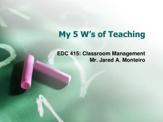 My 5 W's of Teaching