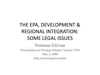 THE EPA, DEVELOPMENT & REGIONAL INTEGRATION: SOME LEGAL ISSUES