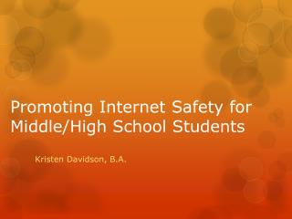 Promoting Internet Safety for Middle/High School Students