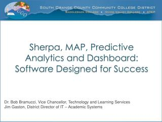 Sherpa, MAP, Predictive Analytics and Dashboard:  Software Designed for Success