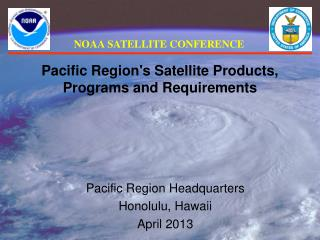 Pacific Region's Satellite Products, Programs and Requirements