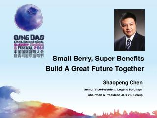 Small Berry, Super Benefits Build A Great Future Together