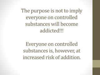 ADDICTION VERSUS  DEPENDENCE