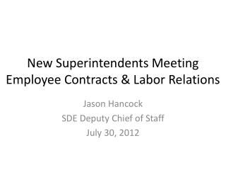 New Superintendents Meeting Employee Contracts & Labor Relations
