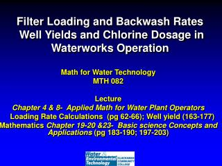 Filter Loading and Backwash Rates  Well Yields and Chlorine Dosage in Waterworks Operation