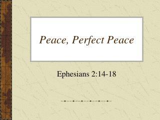 Peace, Perfect Peace