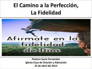 El Camino a la Perfección,  La Fidelidad
