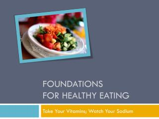 Foundations for healthy eating
