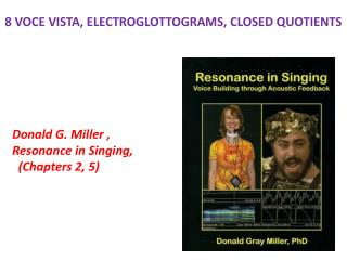8 VOCE VISTA, ELECTROGLOTTOGRAMS, CLOSED QUOTIENTS