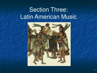 Section Three: Latin American Music