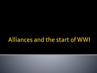 Alliances and the start of WWI
