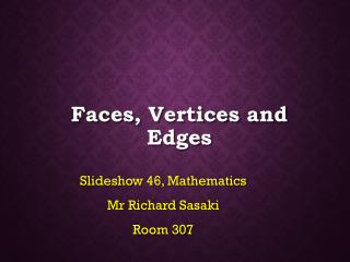 Faces, Vertices and Edges