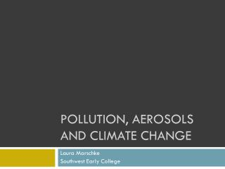 Pollution, Aerosols and Climate Change