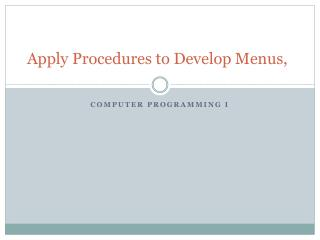 Apply Procedures  to  Develop Menus ,