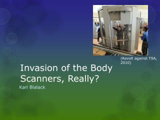 Invasion of the Body Scanners, Really?