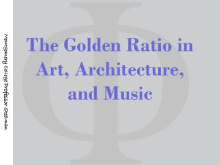 The Golden Ratio in Art, Architecture, and Music