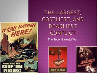 The Largest, Costliest, and Deadliest Conflict