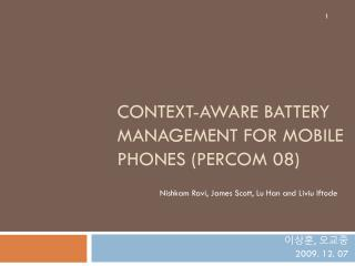 Context-aware Battery Management for Mobile Phones ( PerCom  08)