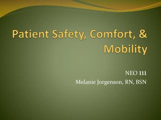 Patient Safety, Comfort, & Mobility