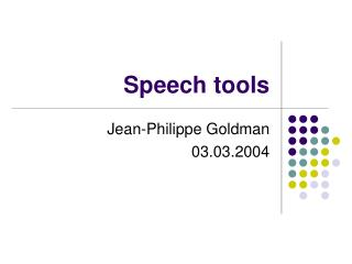 Speech tools