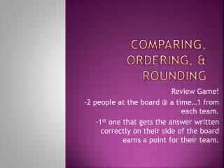 Comparing, Ordering, & rounding