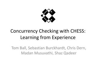Concurrency Checking with CHESS:  Learning from Experience