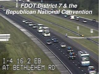 FDOT District 7 & the Republican  National Convention