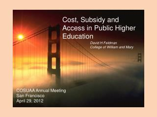 Cost, Subsidy and Access in Public Higher Education