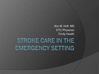 Stroke Care in the Emergency Setting