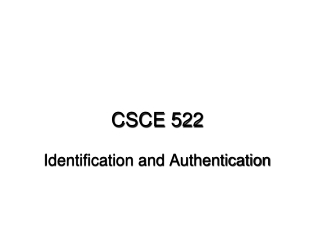 CSCE 522  Lecture 13 Identification and Authentication