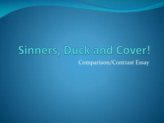 Sinners, Duck and Cover!