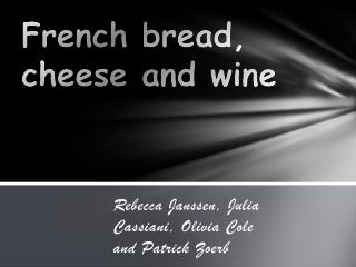 French bread, cheese and wine