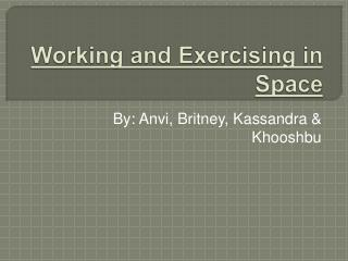 Working and Exercising in Space