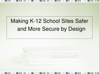 Making K-12 School Sites Safer and More Secure by Design