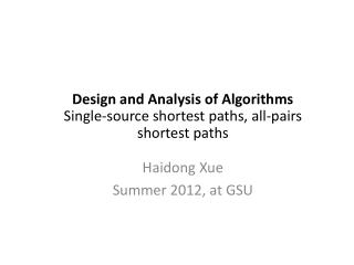 Design and Analysis of Algorithms Single-source  shortest paths,  all-pairs  shortest paths