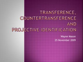 Transference, Countertransference and Projective Identification