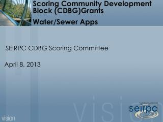 Scoring Community Development Block (CDBG)Grants  Water/Sewer Apps