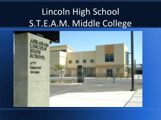 Lincoln High School S.T.E.A.M. Middle  College