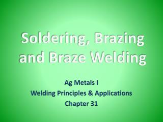 Soldering, Brazing and Braze Welding