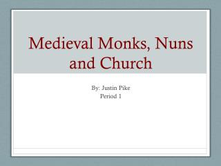 Medieval Monks, Nuns and Church