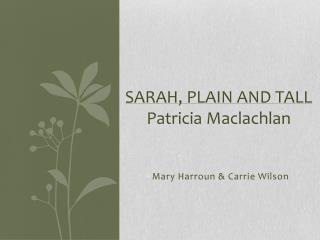 Sarah, Plain and tall Patricia  Maclachlan