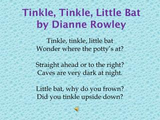 Tinkle, Tinkle, Little Bat by  D ianne Rowley