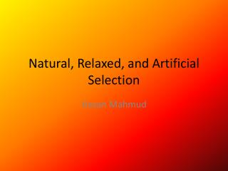 Natural, Relaxed, and Artificial Selection