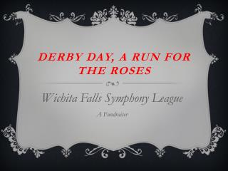 Derby day, A run for the roses