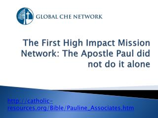 The First High Impact Mission Network: The Apostle Paul did not do it alone