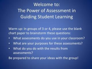 Welcome to:  The Power of Assessment in  Guiding  Student Learning
