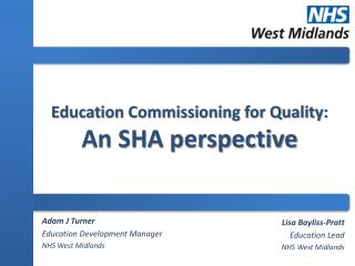 Education Commissioning for  Quality: An SHA perspective
